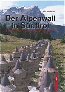 Der-Alpenwall-in-Suedtirol-Mussolinis-Festungslinie-Festung-Hentzschel-Buch-Book