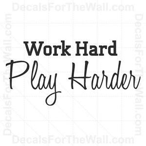 Details about Work Hard Play Harder Inspirational Wall Decal Vinyl Sticker  Quote Saying I03