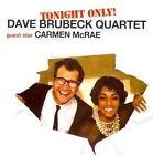 Tonight Only [Bonus Tracks] by Dave Brubeck/The Dave Brubeck Quartet/Carmen McRae (CD, Jan-2011, American Jazz Classics)