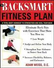 The Backsmart Fitness Plan: A Total-body Workout to Strengthen and Heal Your Back by Adam Weiss (Paperback, 2005)