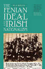 The Fenian Ideal and Irish Nationalism, 1882-1916 by Matthew Kelly (Paperback, 2006)