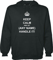 KEEP CALM AND LET (YOUR TEXT) HANDLE IT PERSONALISED HOODY CUSTOM HOODIE