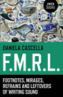 F.M.R.L.: Footnotes, Mirages, Refrains and Leftovers of Writing Sound by Daniela Cascella (Paperback, 2015)