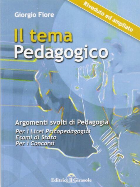 Il tema pedagogico - Giorgio Fiore - Libro nuovo in Offerta!