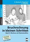 Bruchrechnung in kleinen Schritten 4 von Andrea Fingerhut, Elena Iaccarino und Kathrin Becker (2015, Geheftet)