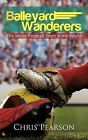 Balleyard Wanderers: The Worst Football Team in the World by Chris Pearson (Paperback / softback, 2012)