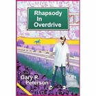 Rhapsody in Overdrive by Gary R Peterson (Paperback / softback, 2003)