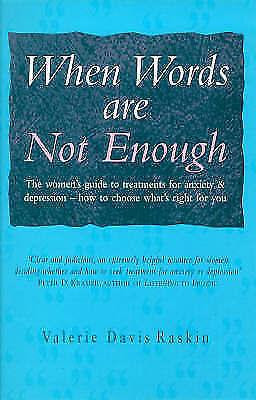 Davis-Raskin, Valerie, When Words Are Not Enough - The women's guide to treatmen