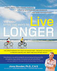 The Most Effective Ways to Live Longer: The Surprising, Unbiased Truth about What You Should Do to Prevent Disease, Feel Great, and Have Optimum Health and Longevity by Jonny Bowden (Paperback / softback, 2009)