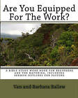 Are You Equipped for the Work?: A Workbook for Individuals or Groups by Barbara Ballew, Van Ballew (Paperback / softback, 2008)