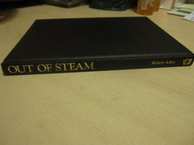 OUT OF STEAM   BY ROBERT ADLEY  ONE OWNER FROM NEW 1990