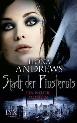 1 von 1 - Ein neuer Morgen / Stadt der Finsternis Bd.9 von Ilona Andrews, UNGELESEN