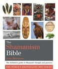 The Shamanism Bible: The Definitive Guide to Shamanic Thought and Practice by John Matthews (Paperback, 2014)