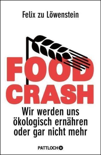 1 von 1 - FOOD CRASH: Wir werden uns ökologisch ernähren oder gar nicht mehr von zu Löwens