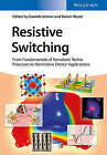 Resistive Switching: From Fundamentals of Nanoionic Redox Processes to Memristive Device Applications by Wiley-VCH Verlag GmbH (Hardback, 2016)