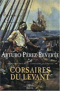Capitaine-Alatriste-T-6-Corsaires-du-Levant-de-Arturo-Pe-Livre-etat-bon