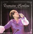 I Never Lost My Praise by Tramaine Hawkins (CD, Mar-2007, GospoCentric)