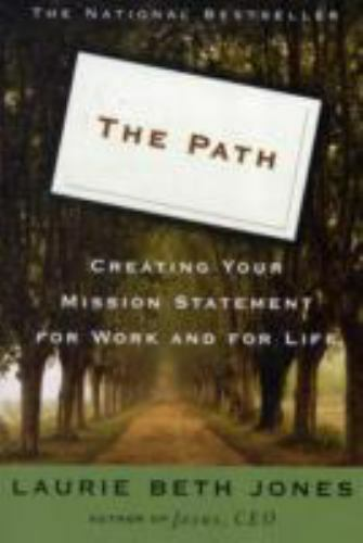 The Path Creating Your Mission Statement For Work And For Life By Laurie Beth Jones 1998 Paperback Reprint For Sale Online Ebay