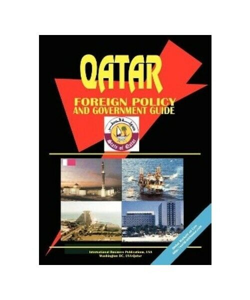 """""""Qatar Foreign Policy and Government Guide"""""""