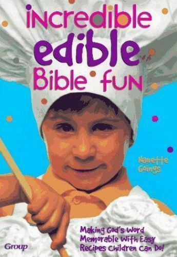 Incredible Edible Bible Fun: Making God's Word Memorable With Easy Recipes