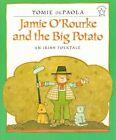 Jamie O'Rourke and the Big Potato: An Irish Folktale by Tomie de Paola (Paperback)