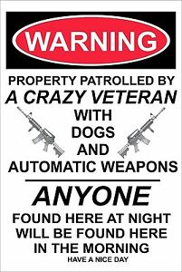 Warning-Property-Patrolled-by-a-Crazy-Veteran-8-034-x12-034-New-Aluminum-Sign