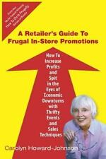 A Retailer's Guide To Frugal In-Store Promotions: How-To Increase Profits And Sp