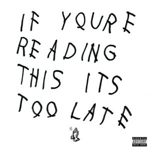 """Drake /""""If You/'re Reading This It/'s Too Late/"""" Art Music Album Poster HD Print"""