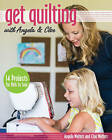 Get Quilting with Angela & Chloe: 14 Projects for Kids to Sew by Angela Walters, Chloe Walters (Paperback, 2015)