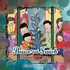 Bruce and Swish: A Christmas Tale of Holiday Wishes and Dreams by Marie Hayes Lowery (Paperback / softback, 2012)