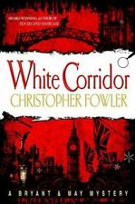 A Bryant and May Mystery: White Corridor by Christopher Fowler (2007, Hardcover)