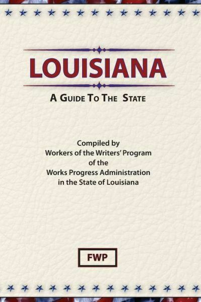Louisiana: A Guide To The State