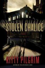 The Stolen Chalice: A Novel by Kitty Pilgrim