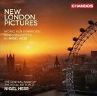 New London Pictures: Works for Symphonic Wind Orchestra by Nigel Hess (CD, May-2013, Chandos)