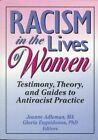 Racism in the Lives of Women: Testimony, Theory and Guides to Antiracist Practice by Esther D. Rothblum, Martha R. Mahoney, Donald B. Mahoney, Ellen Cole (Paperback, 1995)