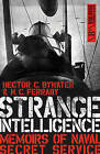 Strange Intelligence: Memoirs of Naval Secret Service by H. C. Ferraby, Hector C. Bywater (Paperback, 2015)