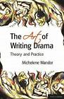Art of Writing Drama by Michelene Wandor (Paperback, 2008)