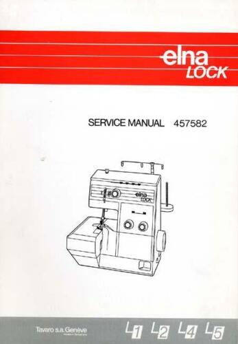 ELNA LOCK L1 L2 L3 L4 L5 L4D L5D SERGER SERVICE MANUAL /& Parts Books CD or Dwnld
