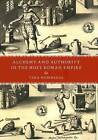 Alchemy and Authority in the Holy Roman Empire by Tara Nummedal (Hardback, 2007)