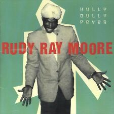 RUDY RAY MOORE Hully Gully Fever CD NEW PROMO R&B BLUES ROCK NORTON DOLOMITE