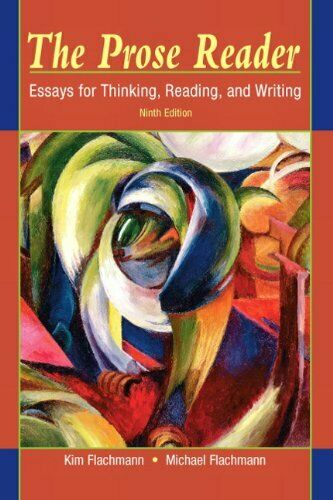 Prose Reader : Essays for Thinking, Reading, and W