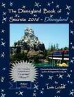 The Disneyland Book of Secrets 2016 - Disneyland: One Local's Unauthorized, Fun, Gigantic Guide to the Happiest Place on Earth by Leslie Le Mon (Paperback / softback, 2015)