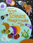 Big Book of Science Things to Make and Do by Rebecca Gilpin and Leonie Pratt (2008, Paperback)
