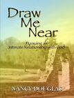 Draw Me Near by Nancy Douglas (Paperback, 2007)
