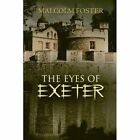 The Eyes of Exeter by Malcolm Foster (Paperback / softback, 2013)