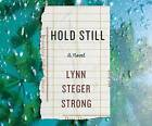 Hold Still by Lynn Sterger Strong (CD-Audio, 2016)