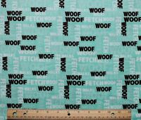 Snuggle Flannel Dogs Words Woof Fetch On Pastel Green 100% Cotton 1 Yd