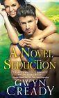 A Novel Seduction by Gwyn Cready (Paperback / softback, 2016)