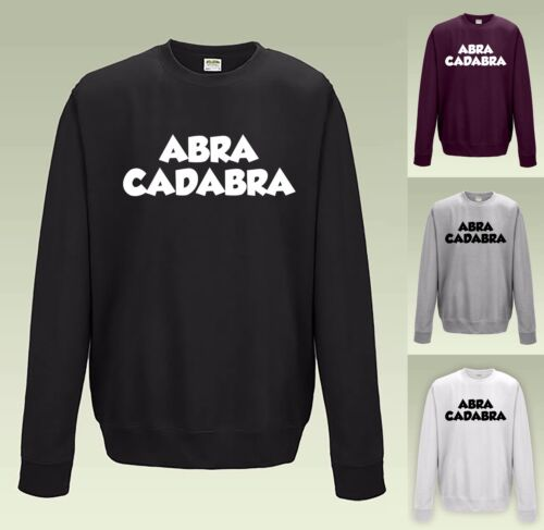 Abra Cadabra Sweatshirt JH030-Pull Pull Slogan Drôle magie Abracadabra