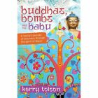 Buddhas, Bombs and the Babu: A Family's Journey of Discovery Through the Spirit of Nepal by Kerry Tolson (Paperback, 2015)